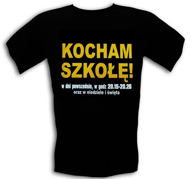 Zupełnie nowe Śmieszne Koszulki KOCHAM SZKOŁĘ - F.H.ReAn śmieszne koszulki,nadruk QQ85